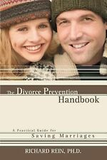 The Divorce Prevention Handbook : A Practical Guide for Saving Marriages by...