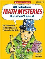 40 Fabulous Math Mysteries Kids Can't Resist (Grades 4-8) by Miller, Marcia, Le