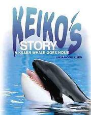 Keiko's Story: A Killer Whale Goes Home