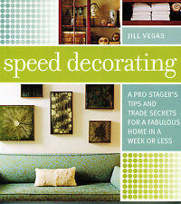 Speed Decorating by Jill Vegas-A Pro Stager's Tips and Trade Secrets - NEW!