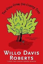 The View from the Cherry Tree by Willo Davis Roberts (2015, Hardcover)