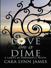 Love on a Dime (Ladies of Summerhill Novels (Large Print))