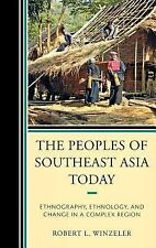 The Peoples of Southeast Asia Today: Ethnography, Ethnology, and Change in a Com