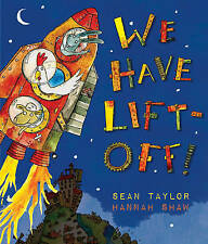 Taylor, Sean We Have Lift-Off! Very Good Book