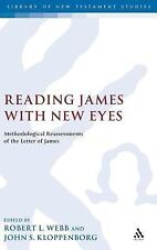The Library of New Testament Studies: Reading James with New Eyes :...