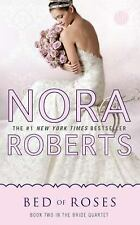Bed of Roses: Book Two in the Bride Quartet by Roberts, Nora