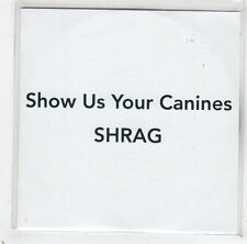 (GC884) Shrag, Show Us Your Canines - 2012 DJ CD