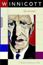Winnicott: His Life and Work by F.Robert Rodman (Paperback, 2004)