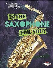 Is the Saxophone for You? (Ready to Make Music)-ExLibrary