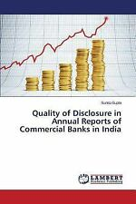 Quality of Disclosure in Annual Reports of Commercial Banks in India by Gupta...