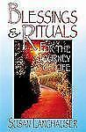 Blessings and Rituals for the Journey of Life by Langhauser, Susan