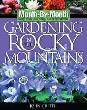 Month-by-Month Gardening in the Rocky Mountains: What to Do Each Month to Have a