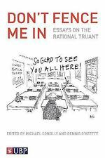 Don't Fence Me In: Essays on the Rational Truant, , Connolly, Michael, Very Good