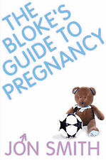 The Bloke's Guide To Pregnancy, Smith, Jon, Very Good