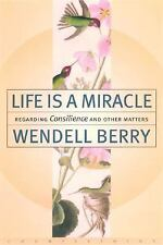Life Is a Miracle: An Essay Against Modern Superstition by Berry, Wendell.
