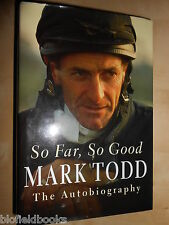 SIGNED; So Far, So Good: Autobiography by Mark Todd - 1998 - NZ Eventing/Sport