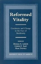 Reformed Vitality: Continuity and Change in the Face of Modernity (The Calvin Ce