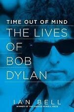 Time Out of Mind: The Lives of Bob Dylan, Bell, Ian