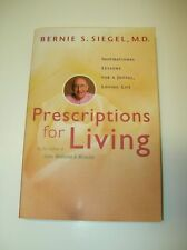 Prescriptions for Living Inspirational Lessons for a Joyful Loving Life Siegel