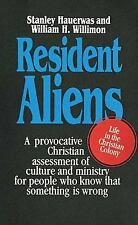 Resident Aliens: Life in the Christian Colony by Stanley Hauerwas~William H. Wil