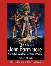 The Classic John Barrymore Swashbucklers of The 1920s : Old Hollywood in...