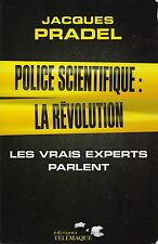 JACQUES PRADEL - POLICE SCIENTIFIQUE : LA REVOLUTION - EDITIONS TELEMAQUE   *