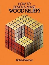 How to Design and Make Wood Reliefs (Dover Woodworking)-ExLibrary