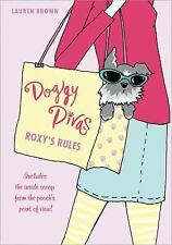 The Doggy Divas : Roxy's Rules by Lauren Brown (2010, Paperback)