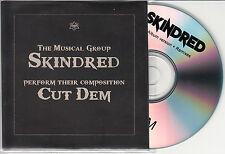 SKINDRED Cut Dem 2011 UK 4-trk promo test CD Zed Bias Tek-One Innocent X mixes