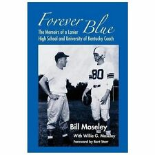 Forever Blue : The Memoirs of a Lanier High School and University of Kentucky...