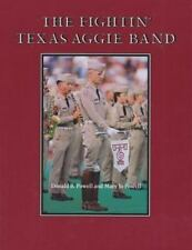 The Fightin' Texas Aggie Band No. 53 by Mary Jo Powell and Donald B. Powell...