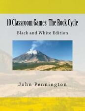 10 Classroom Games the Rock Cycle : Black and White Edition by John...