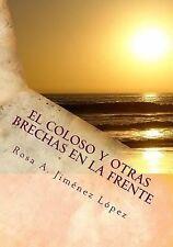 El Coloso y Otras Brechas en la Frente : Opereta en Cinco Tiempos by Rosa...