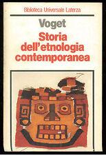 VOGET FRED STORIA DELL'ETNOLOGIA CONTEMPORANEA LATERZA 1984 UNIVERSALE 105