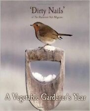 Nails, Dirty A Vegetable Gardener's Year Very Good Book