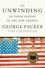 The Unwinding: An Inner History of the New America, Packer, George, Farrar, Stra