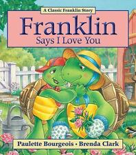 Franklin: Franklin Says I Love You by Paulette Bourgeois (2011, Paperback)