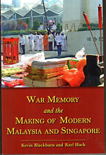 War Memory and the Making of Modern Malaysia & Singapore -  K Blackburn & K Hack