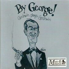 CD BY GEORGE! GERSHWIN PLAYS GERSHWIN PRELUDES MY ONE AND ONLY VARIOUS SONGS