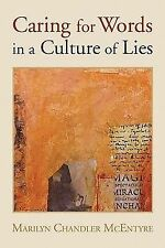 Caring for Words in a Culture of Lies by Marilyn Chandler McEntyre (2009,...