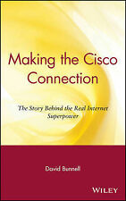 Making the Cisco Connection: The Story Behind the Real Internet Superpower, Davi