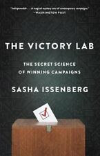The Victory Lab: The Secret Science of Winning Campaigns by Issenberg, Sasha