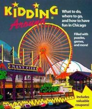 Kidding Around Chicago : What to Do, Where to Go and How to Have Fun in...
