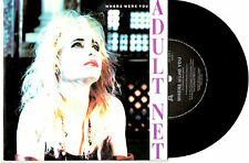 "ADULT NET - WHERE WERE YOU / OVER THE RIVER - 7"" 45 VINYL RECORD PIC SLV 1989"
