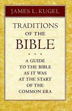 Traditions of the Bible: A Guide to the Bible As It Was at the Start of the Com