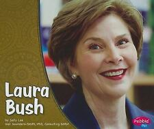 Laura Bush (Pebble Plus)