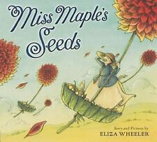 Miss Maple's Seeds by Eliza Wheeler (2013, Picture Book)