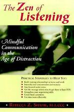 The Zen of Listening: Mindful Communication in the Age of Distraction by Shafir