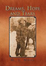 Dreams, Hope and Tears by M. J. Nooy (2011, Paperback)