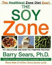 The Soy Zone - 101 Delicious and Easy-to-Prepare Recipes